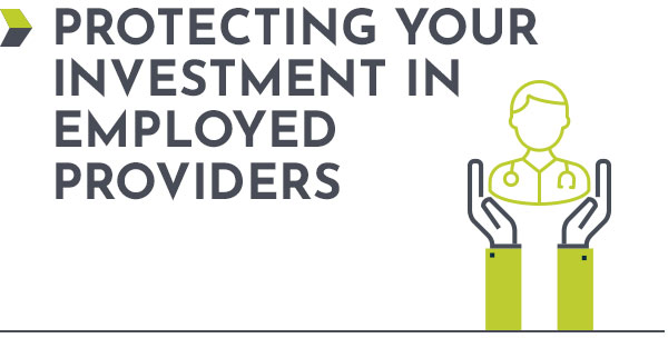 Protecting Your Investment in Employed Providers